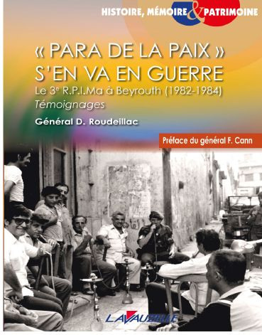 « PARA DE LA PAIX » S'EN VA EN GUERRE Le 3e R.P.I.Ma à Beyrouth (1982-1984)  6a0120a864ed46970b01a3fbf4577f970b-500wi