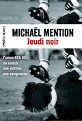 Jeudi Noir, quand Michael Mention rejoue France-RFA de 1982