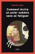 Comment écrire un polar suédois sans se fatiguer, Henrik Lange